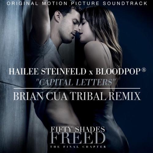 Hailee Steinfeld & BloodPop - Capital Letters (Brian Cua Tribal Remix)