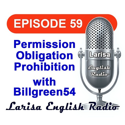Permission Obligation Prohibition with Billgreen54 English Radio Episode 59