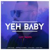 Yeh Baby | Garry Sandhu | Latest Punjabi Songs 2018