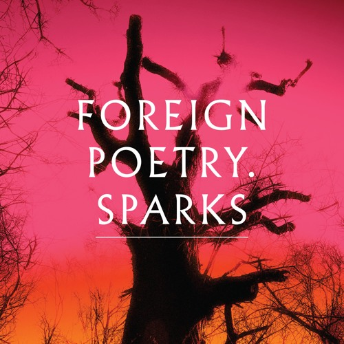 Foreign Poetry - Sparks