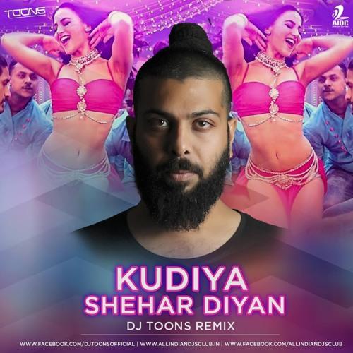 Kudiya Shehar Diyan - Poster Boys (DJ Toons Remix)