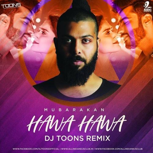 Hawa Hawa - Mubarakan 2017 (DJ Toons Remix)
