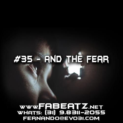 35 - And The Fear [Trap 131 BPM] DISPONÍVEL   $80   (31) 98311-2055