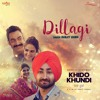 Dillagi  (Khido Khundi)| Ranjit Bawa | Latest Punjabi Songs 2018