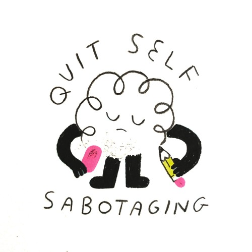 177 - Are You Sabotaging Yourself?