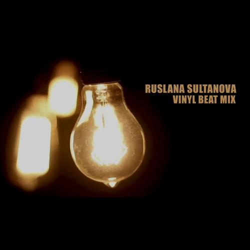 Ruslana Sultanova - Vinyl Beat Mix
