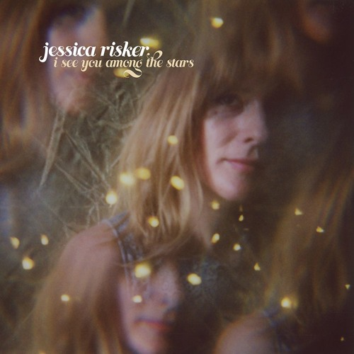 """Jessica Risker - """"I See You Among The Stars"""""""