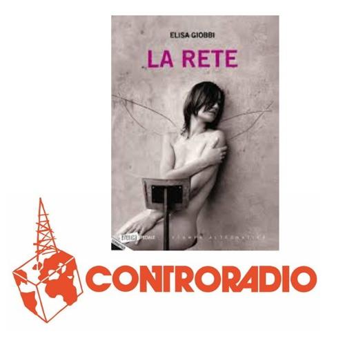 "Elisa Giobbi presenta ""La Rete"" a Controradio intervistata da Raffaele Palumbo - 3 aprile 2018"