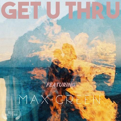 Get U Thru (feat. Max Green)