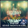 Lee Matthews - Seven Nights In Eire (Johnny O'Neill Official Remix)