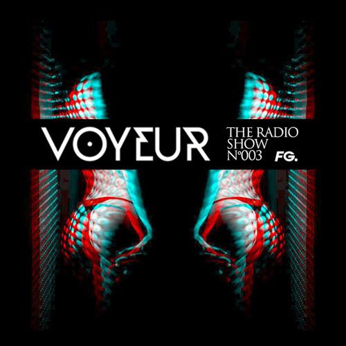 The Voyeur Radio Show #003 by Fabrice Dayan on Radio FG & FG Chic (30.03.2018)