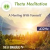 "Theta Meditation ""A Meeting With Yourself"" ☯ Binaural Beats ⬇FREE DL⬇ 432Hz"
