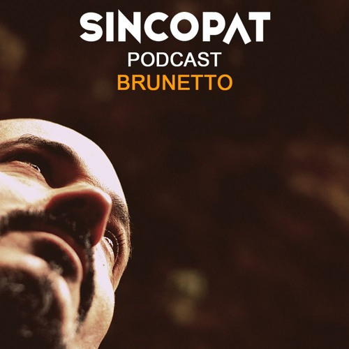Brunetto - Sincopat Podcast 228