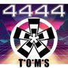 T'O'M'S - 4444