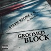 Stevie Stone & JL - Groomed By The Block - ft PHresher