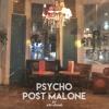 PSYCHO - POST MALONE