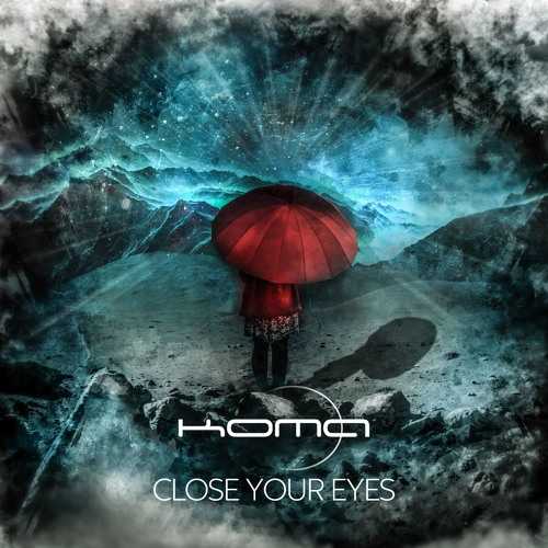 Close Your Eyes by KOMA