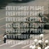 EVERYBODY PEOPLE