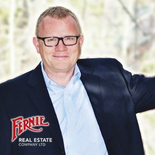 Good news for Fernie's Real Estate market: Podcast with Todd Fyfe (Episode #3)
