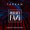 Tarkan - Her Şey Fani (Mahmut Orhan Remix)
