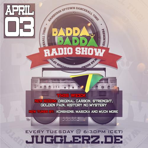 BADDA BADDA DANCEHALL RADIO SHOW APRIL 3RD 2018