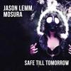 Download Jason Lemm & Mosura - Safe Till Tomorrow (Original Mix) [Free Download] Mp3