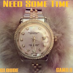 Need Some Time ft. CAMILO (Prod By. De'QuanOnTheRise)