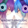 Magnet [English] ~ Vocaloid (with Chestil)
