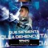QUE SE SIENTA LA DEMENCIA - DJ RANGO