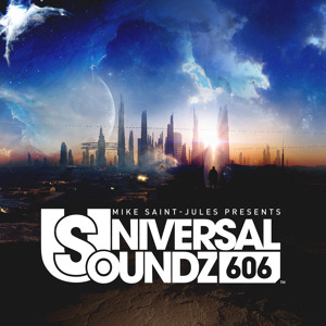 Mike Saint-Jules - Universal Soundz 606 2018-04-04 Artwork