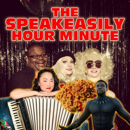 The Speakeasily Hour Minute Podcast 103: Pickles Kintaro, Black Panther & Prison Cuisine