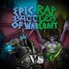 Epic Rap Battles of Warcraft Battle #2: The Lich King VS Illidan Stormrage.