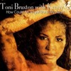 Toni Braxton - How Could An Angel Break My Heart (Soul Solution)