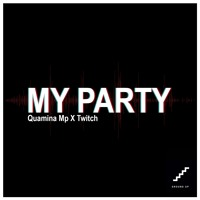 Quamina Mp X Twitch - My Party