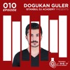 Dogukan Guler - Istanbul Dj Academy Podcast #010