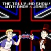 The Tally-Ho Show - EP: 04 [The Let's Hope We Don't Screw Up This Time Show]