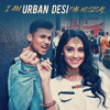 I Am Urban Desi - The Musical | Mickey Singh