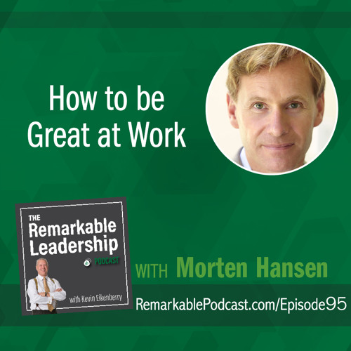 How to be Great at Work with Morten Hansen