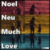 Noel Neu - Love To Truth
