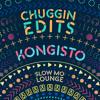 Chuggin Edits x Slow Mo Lounge