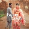 Laung Lachi -Ammy virk ft. Mannat Noor (Title Track)2018