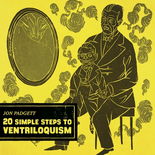 Jon Padgett's, 20 Simple Steps to Ventriloquism sample