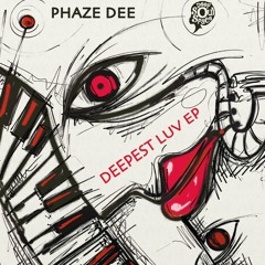 Phaze Dee - Deepest Luv - Snippet
