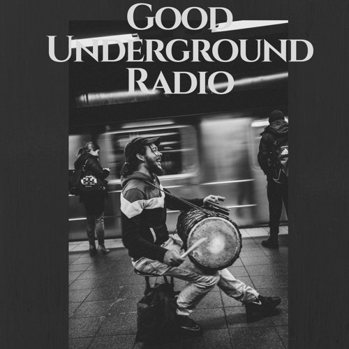 Good Underground Radio Week April 1 2018
