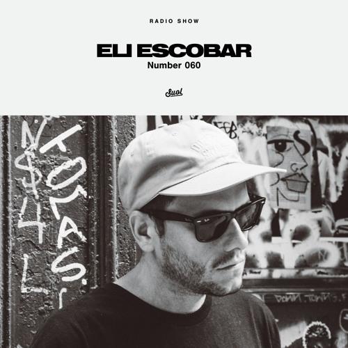 Suol Radio Show 060 - Eli Escobar