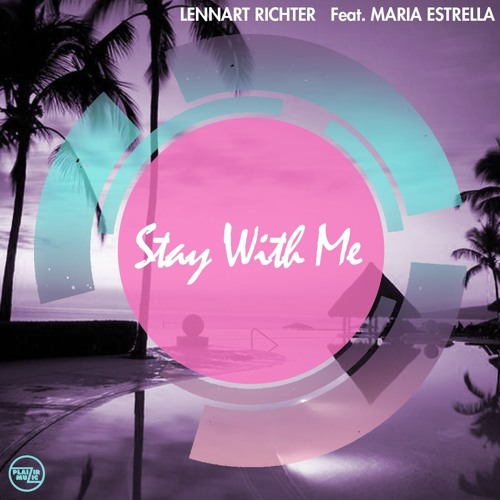 Lennart Richter ft. Maria Estrella - Stay With Me [CLIP] - Out on April 30th!