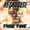 Ketanoise - Free Fire