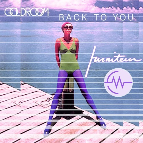 Goldroom - Back To You (Furniteur X Circuit Work Remix)