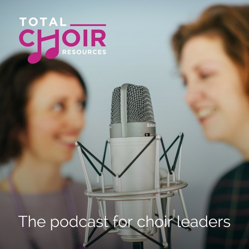 Total Choir Resources Podcast