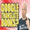 Google Translate Books- Bad Translations From Spanish To English